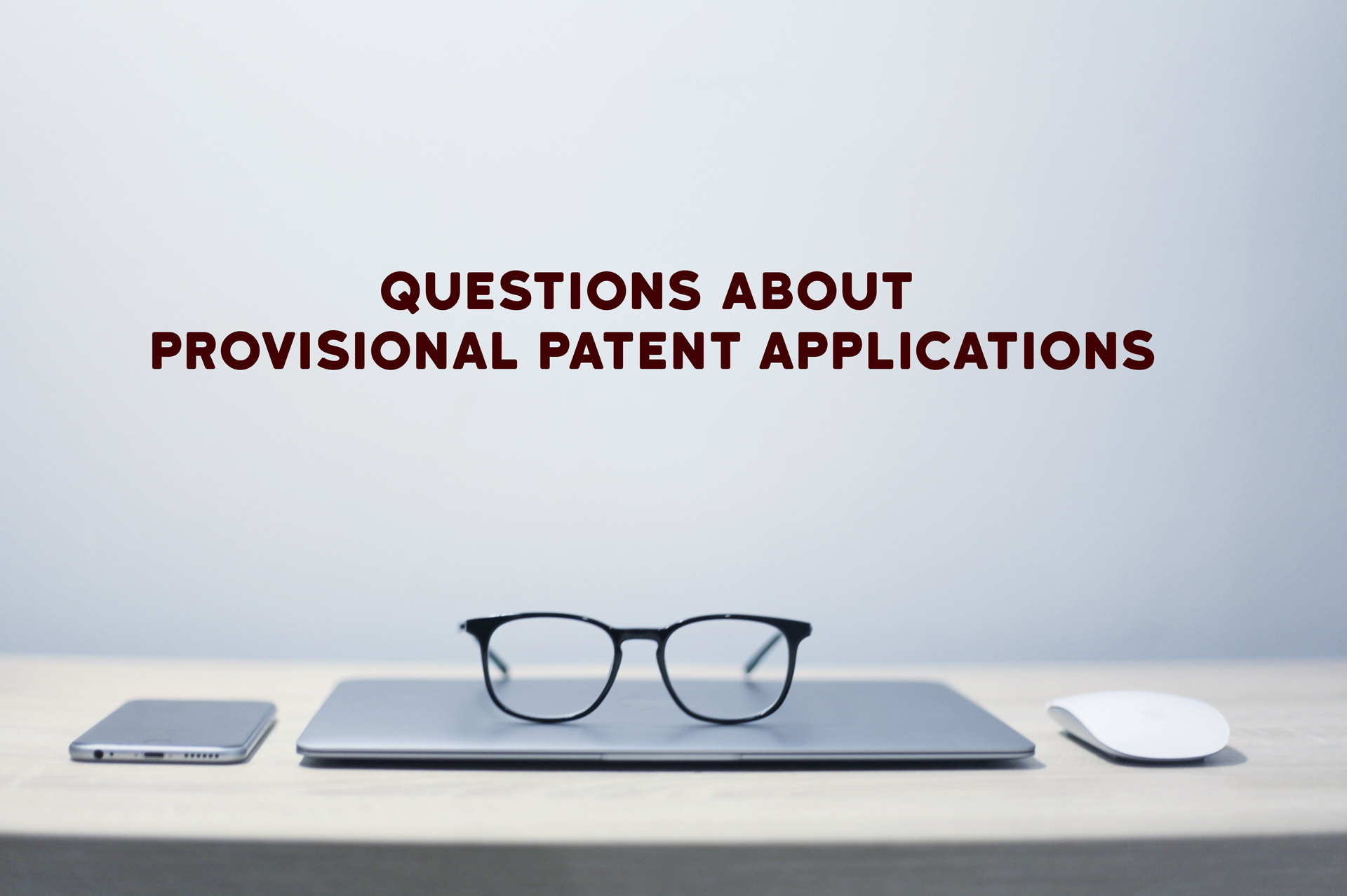 Questions about Provisional Patent Application